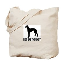 Got Greyhound Tote Bag