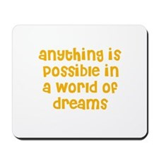 anything is possible in a wor Mousepad