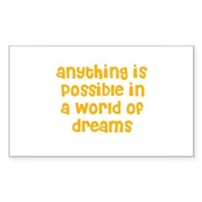 anything is possible in a wor Sticker (Rectangular