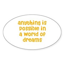 anything is possible in a wor Oval Decal