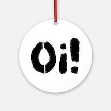Oi! Ornament (Round)