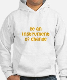 Be an instrument of change Hoodie
