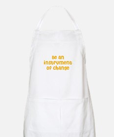 Be an instrument of change BBQ Apron