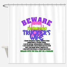 Beware Trucker's Wife Shower Curtain