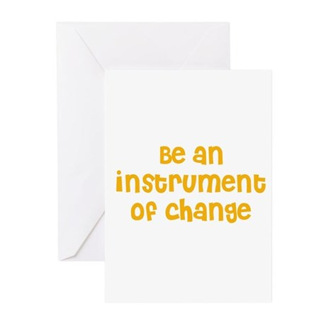 Be an instrument of change Greeting Cards (Package