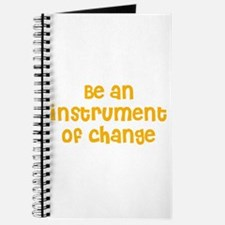 Be an instrument of change Journal
