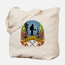 Wildland Firefighter (Hold the Line) Tote Bag
