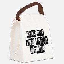 Real Men Rub Their Meat Canvas Lunch Bag