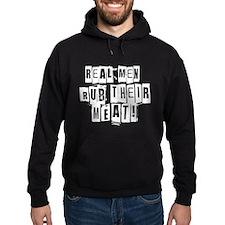 Real Men Rub Their Meat Hoodie