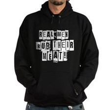 Real Men Rub Their Meat Hoody