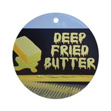 deep fried butter photo Round Ornament