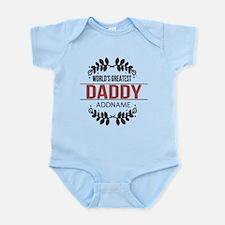 Custom Worlds Greatest Daddy Infant Bodysuit