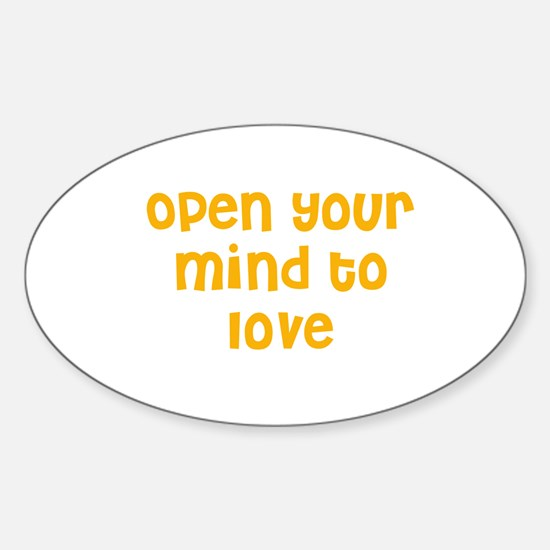 Open your mind to love Oval Decal