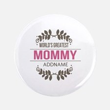 "Custom Worlds Greatest Momm 3.5"" Button (100 pack)"