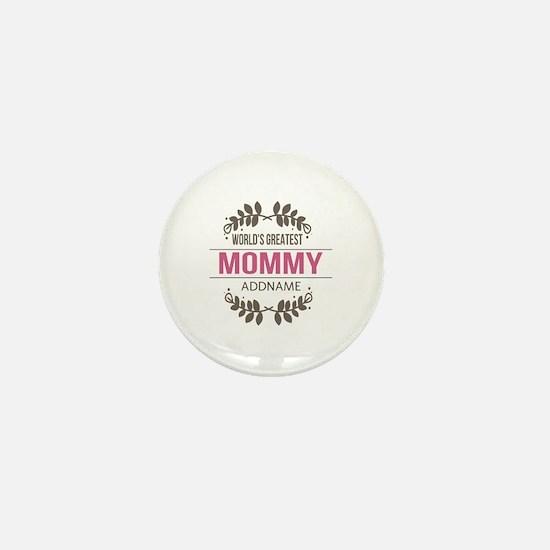 Custom Worlds Greatest Mommy Mini Button