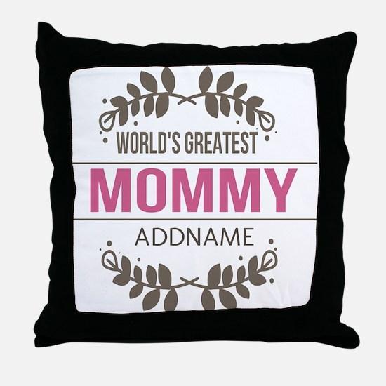 Custom Worlds Greatest Mommy Throw Pillow