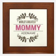 Custom Worlds Greatest Mommy Framed Tile