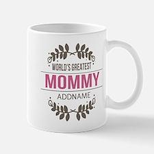 Custom Worlds Greatest Mommy Mug