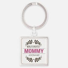 Custom Worlds Greatest Mommy Square Keychain