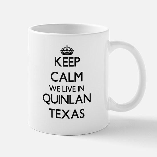 Keep calm we live in Quinlan Texas Mugs