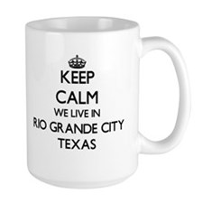 Keep calm we live in Rio Grande City Texas Mugs