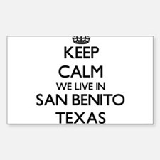 Keep calm we live in San Benito Texas Decal
