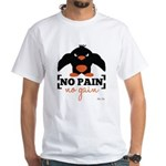No Pain, No Gain T-Shirt
