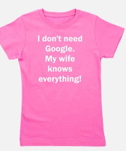 I don't need Google. My wife knows ever Girl's Tee