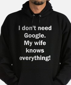 I don't need Google. My wife knows e Hoodie (dark)