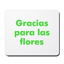 Gracias para las flores Mousepad