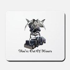 You're Out Of Hours Mousepad