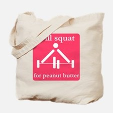 Will squat for peanut butter Tote Bag
