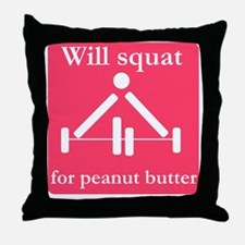 Will squat for peanut butter Throw Pillow