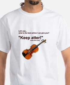 """Keep atter!"" Fiddle Violin Shirt"