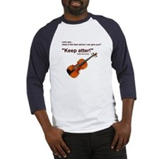 """Keep atter!"" Fiddle Violin Baseball Jersey"