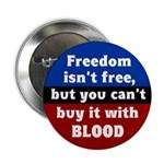 Freedom Is Not Free Button
