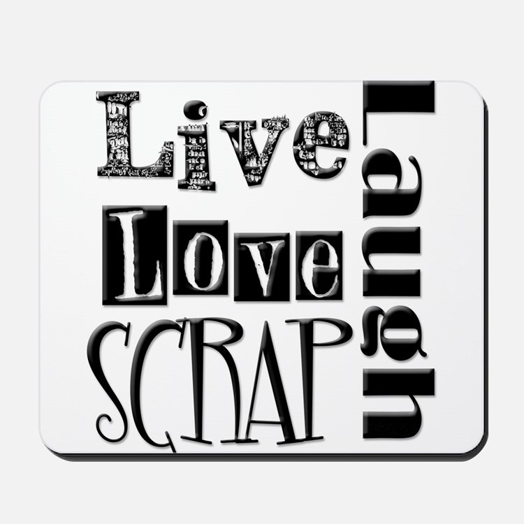 Live Laugh Love Scrap Mousepad