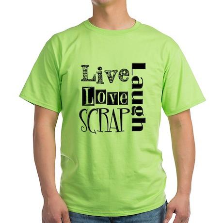 Live Laugh Love Scrap Green T-Shirt