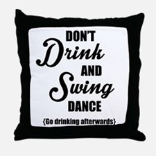 Don't Drink and Swing (black) Throw Pillow