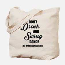 Don't Drink and Swing (black) Tote Bag