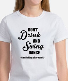 Don't Drink and Swing (black) T-Shirt
