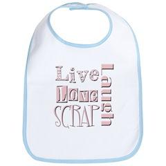 Live Laugh Love Scrap Bib