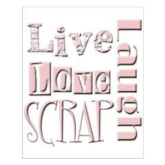 Live Laugh Love Scrap Posters