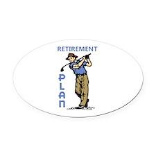 Retirement Plan Oval Car Magnet