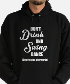 Don't Drink and Swing (white) Hoodie