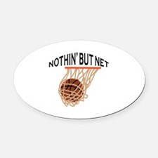 NOTHING BUT NET Oval Car Magnet