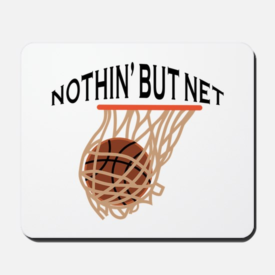 NOTHING BUT NET Mousepad