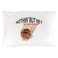 NOTHING BUT NET Pillow Case