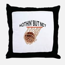 NOTHING BUT NET Throw Pillow
