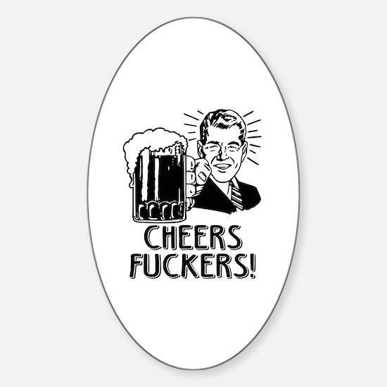 Cheers Fuckers Irish Drinking Humor Sticker (Oval)